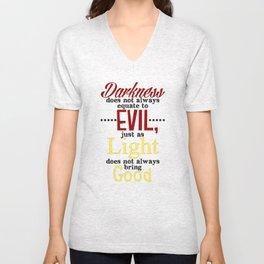 Darkness Does Not Always Equate to Evil Unisex V-Neck