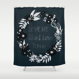 Love me . Dark background . Shower Curtain