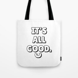 IT'S ALL GOOD Minimalist Black 3D Lettering Quote Tote Bag