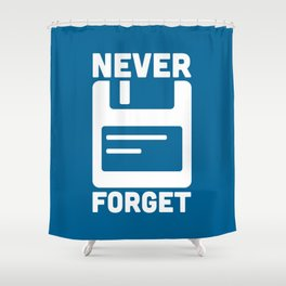 Never Forget Floppy Disk Geek Quote Shower Curtain