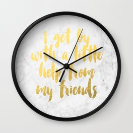 """""""I Get By With A Little Help From My Friends"""" Wall Clock"""