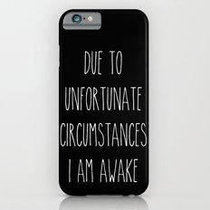 unfortunate circumstances in b&w Slim Case iPhone 6s