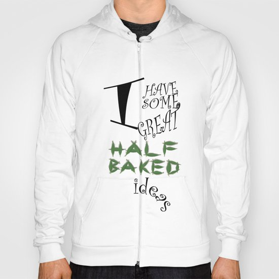 Great Half-Baked Ideas Hoody