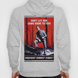 Don't Let Him Come Home to This. Prevent Forest Fires! Hoody