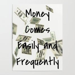 Money Comes Easily & Frequently (law of attraction affirmation) Poster