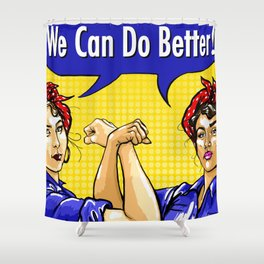 Rosie the Riveter We Can Do Better Twin Rosies Feminist Art Shower Curtain