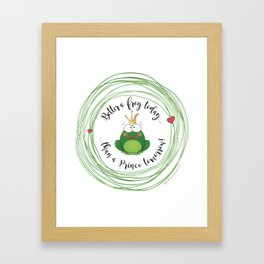 Funny Frog    Better a frog today...    Hen Party    Engagement    Funny gift Framed Art Print