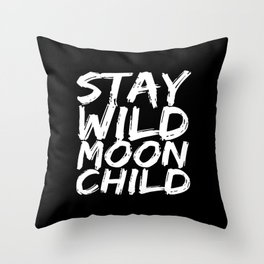 STAY WILD MOON CHILD (Black & White) Throw Pillow