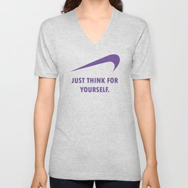 JUST THINK FOR YOURSELF Unisex V-Neck
