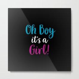 Oh Boy it's a Girl! Metal Print