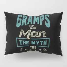Gramps The Myth The Legend Pillow Sham