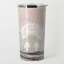 Your Vibe Attracts Your Tribe - Pacific Ocean Travel Mug