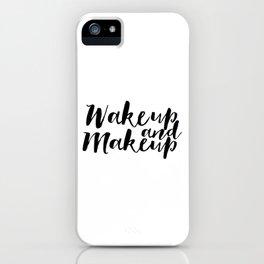 Wake up And Makeup Makeup Print Fashion Wall Art Girls Room Decor Makeup Quotes Makeup Poster Fashio iPhone Case