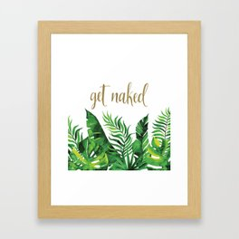 Get Naked Tropical Palm Leaf Jungle, Gold Quote Framed Art Print