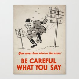 Vintage poster - Be Careful What You Say Canvas Print