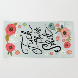 Pretty Swe*ry: F this Sh*t Beach Towel