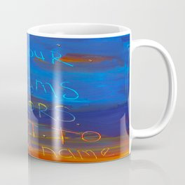 paint your dreams Coffee Mug