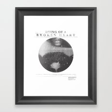 Dying of a broken heart Framed Art Print
