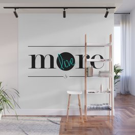 Live More Wall Mural
