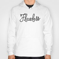 flawless Hoodies featuring Flawless by Chilligraphy