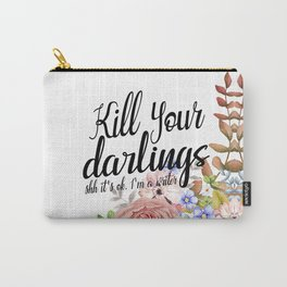 Kill Your Darlings Carry-All Pouch