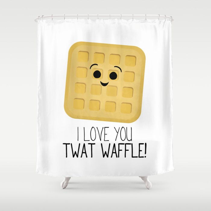 I Love You Twat Waffle Shower Curtain