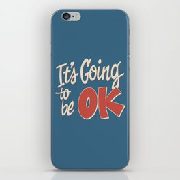 It's Going To Be OK iPhone Skin