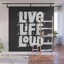 Live Life Loud Wall Mural