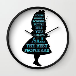 Alice In Wonderland - Watercolor Text -  Have I Gone Bonkers Quote Wall Clock