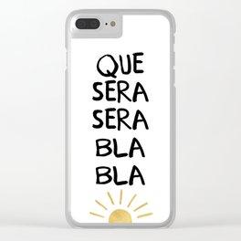 QUE SERA SERA BLA BLA - music lyric quote Clear iPhone Case