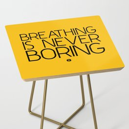 Breathing Is Never Boring Side Table