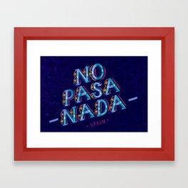 NO PASA NADA - SPAIN Framed Art Print