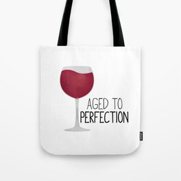 Aged To Perfection - Wine Tote Bag