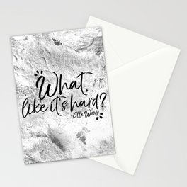 What, Like It's Hard? Stationery Cards