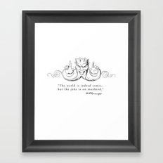 The World is Indeed Comic... Framed Art Print