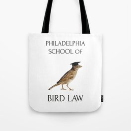 Philadelphia School of Bird Law Tote Bag
