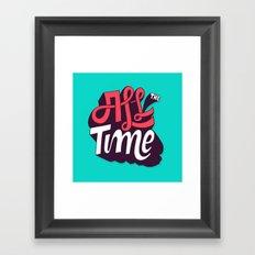 All The Time Framed Art Print