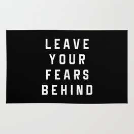 Leave Your Fears Behind Rug