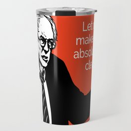 Let Me Make This Absolutely Clear - all profits to the campaign Travel Mug