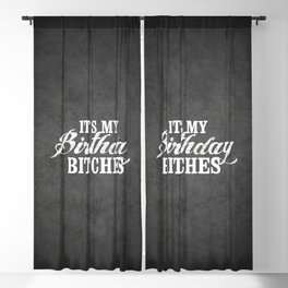 It's my birthday bitches, the perfect birthday gift Blackout Curtain