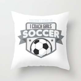 Girls Soccer Coach Scare Team Trainer Football Throw Pillow
