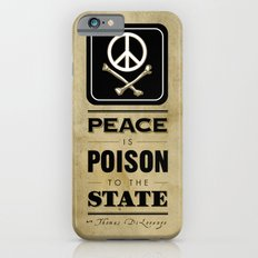 Peace is Poison to the State iPhone 6s Slim Case