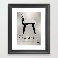 Chairs - A tribute to seats: I'm a Plywood (poster) Framed Art Print