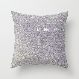 ach ich bin nicht trunken Throw Pillow