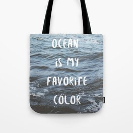 Ocean is My Favorite Color Tote Bag