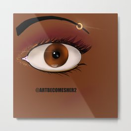 It's All in the Eyes, You and Me... Metal Print