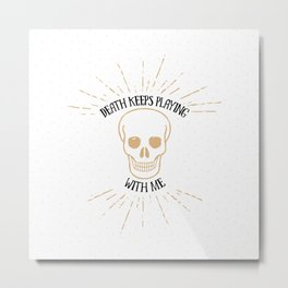 death keeps playing – white Metal Print