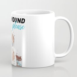 ANOTHER HOUND OF DRINKS, PLEASE Coffee Mug