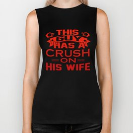 THIS GUY HAS A CRUSH ON HIS WIFE Biker Tank