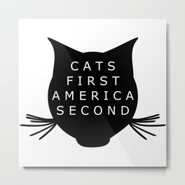Cats First America Second Metal Print